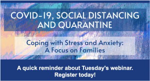 Webinar: Helping Families Cope with Stress and Anxiety – May 26th
