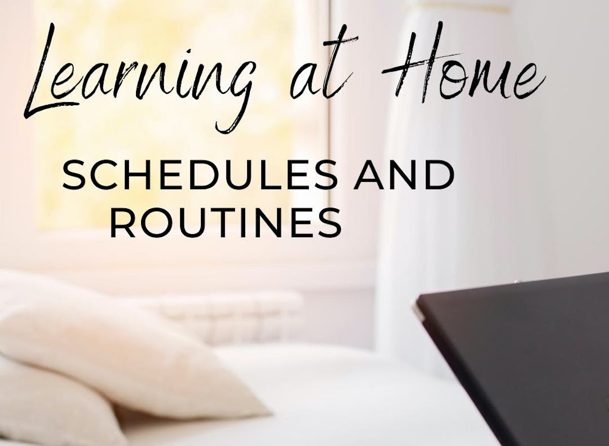 Learning and Home - Schedules and Routines