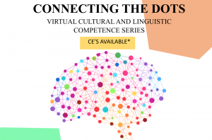 Connecting the Dots Virtual cultural and linguistic competence series