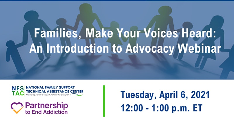 Families, Make Your Voices Heard: An Introduction to Advocacy Webinar