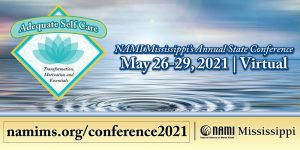 NAMI Mississippi's 2021 State Conference - Virtual Event