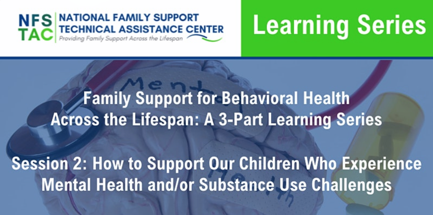 Read more about the article Family Support for Behavioral Health Across the Lifespan Series Session 2